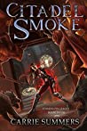 Citadel of Smoke (Stonehaven League, #4)