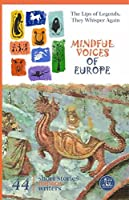 Mindful Voices of Europe: The Lips of Legends, They Whisper Again (Mivoceu Book 2)