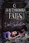 Dark Seduction (Havenwood Falls Sin & Silk #7)