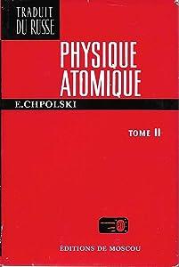 Physique Atomique (Volume 2)