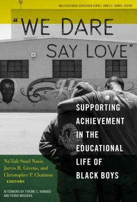 We Dare Say Love: Supporting Achievement in the Educational Life of Black Boys