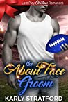 The About Face Groom (Last Play Christmas Romances)