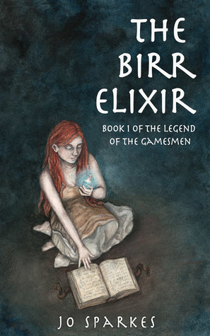The Birr Elixir: A Fantasy Tale of Heroes, Princes, and an Apprentice's Magic Potion