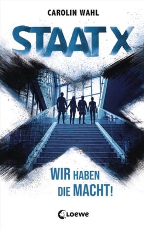 Staat X - Wir haben die Macht! by Carolin Wahl