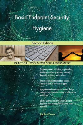 Basic Endpoint Security Hygiene Second Edition