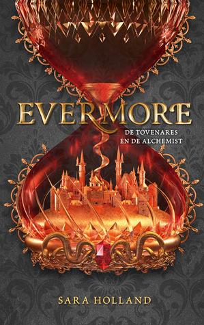 Evermore. De tovenares en de alchemist (Everless, #2)