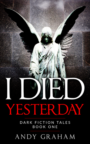 I Died Yesterday (Dark Fiction Tales, #1)