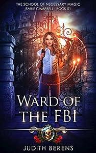 Ward of the FBI (School of Necessary Magic: Raine Campbell #1)