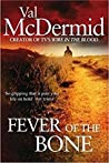 [The Fever of the Bone] (By: Val McDermid) [published: September, 2009]