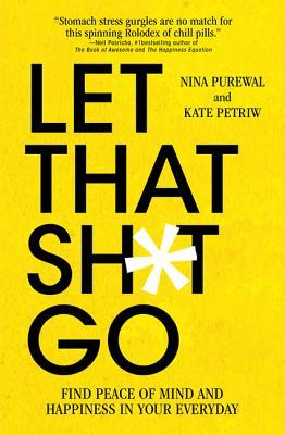 Let That Sh*t Go by Kate Petriw
