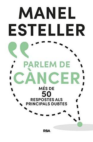 Parlem de càncer (ORIGENS) by Manel Esteller