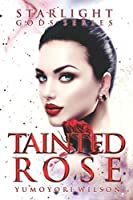 Tainted Rose (The Starlight Gods #2)