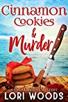 Cinnamon Cookies & Murder (Sweet Treats Mystery, #11)