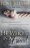 He Who Is a Friend (Sadik, #1)