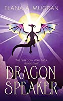 Dragon Speaker (The Shadow War Saga Book 1)