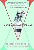 A Well-Behaved Woman: A Novel of the Vanderbilts