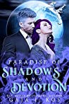 Paradise of Shadows and Devotion