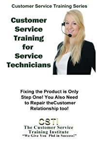 Customer Service Training for Service Technicians (Customer Sevice Training Series)