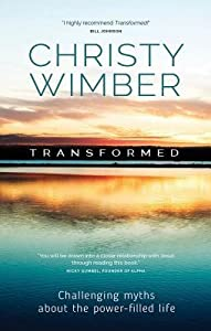 Transformed: Exposing the Charismatic Myths That Hold You Back