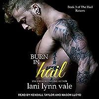 Burn in Hail (Hail Raisers #3)