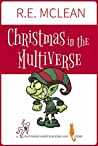 Christmas in the Multiverse: A Multiverse Investigations Unit Story