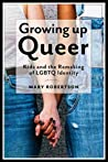 Book cover for Growing Up Queer: Kids and the Remaking of LGBTQ Identity (Critical Perspectives on Youth)