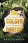 The Golden Thread by Ravi Somaiya