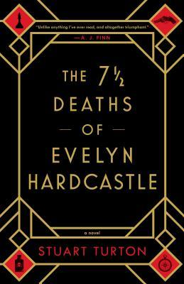 7 1/2 Deaths of Evelyn Hardcastle (Turton, Stuart)