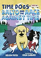 Balto and the Race Against Time (Time Dogs, #1)