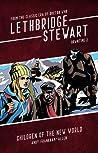 Lethbridge-Stewart - Downtime: Children of the New World