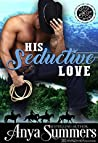 His Seductive Love (Cuffs and Spurs #6)