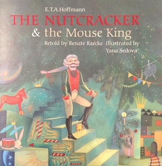 The Nutcracker and the Mouseking by Renate Raecke
