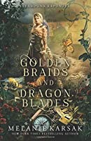 Golden Braids and Dragon Blades: Steampunk Rapunzel (Steampunk Fairy Tales)