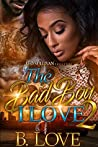 The Bad Boy I Love 2 by B. Love