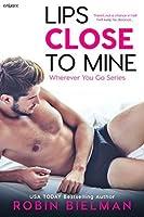 Lips Close to Mine (Wherever You Go, #2)