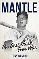 Mantle: The Best There Ever Was