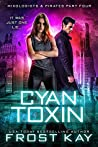 Cyan Toxin (Mixologists and Pirates #4)