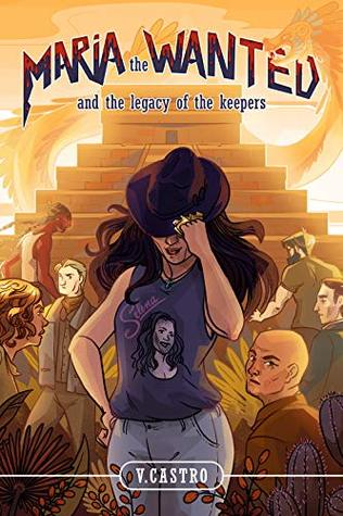 Maria the Wanted and the Legacy of the Keepers (The Keepers #1)