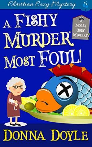 A Fishy Murder Most Foul: Christian Cozy Mystery,