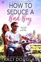 How to Seduce a Bad Boy