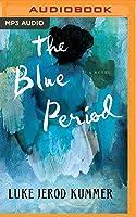 The Blue Period: A Novel