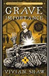 Grave Importance by Vivian Shaw