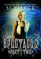 Spectacle: (The Spectacle Trilogy, # 2)