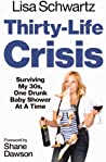 Thirty-Life Crisis: Surviving My Thirties, One Drunk Baby Shower at a Time