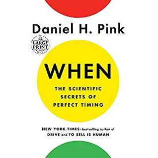 When by Daniel H. Pink