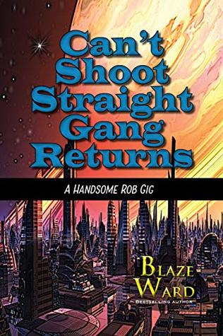 Can't Shoot Straight Gang Returns (A Handsome Rob Gig)