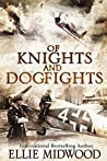 Book cover for Of Knights and Dogfights: A WWII Novel