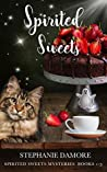 Spirited Sweets (Spirited Sweets Mystery #1-3)
