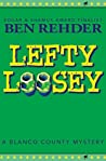 Lefty Loosey (Blanco County Mysteries Book 12) by Ben Rehder