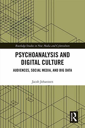Psychoanalysis and Digital Cultu
